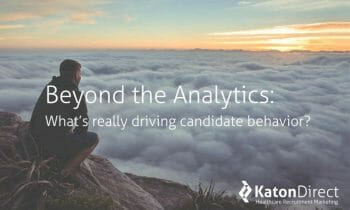Webinar: Beyond the Analytics: What's Really Driving Candidate Behavior?